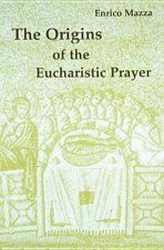 Origins of Eucharistic Prayer