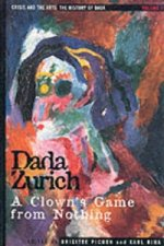 Dada Zurich: a Clown's Game for Nothing