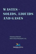 Wastes - Solids, Liquids and Gases