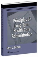 Principles of Long-Term Health Care Administration