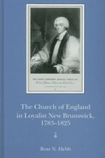 Church of England in Loyalist New Brunswick,1783-1825