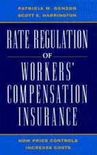 Rate Regulation of Workers' Compensation Insurance