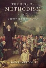Rise of Methodism: a Study of Bedfordshire, 1736-1851