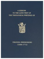 Lexicon to the Latin Text of the Theological Writings of Emanuel Swedenborg (1688-1772)