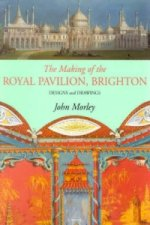 Making of the Royal Pavilion, Brighton