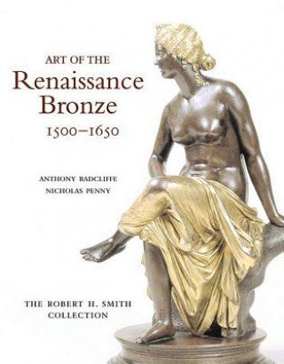 Art of the Renaissance Bronze, 1500-1650