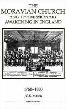 Moravian Church and the Missionary Awakening in England, 1760-1800