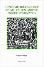 Henry VIII, the League of Schmalkalden and the English Reformation