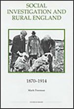 Social Investigation and Rural England, 1870-1914
