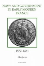 Navy and Government in Early Modern France, 1572-1661