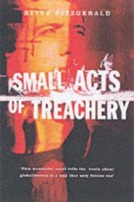 Small Acts of Treachery