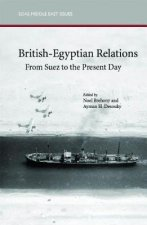 British-Egyptian Relations from Suez to the Present Day