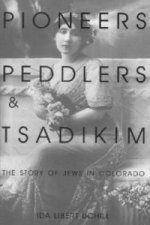 Pioneers, Peddlers and Tsadikim