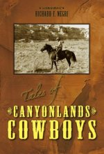 Tales of Canyonlands Cowboys