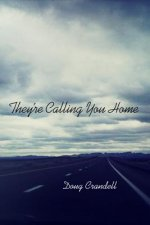 They're Calling You Home