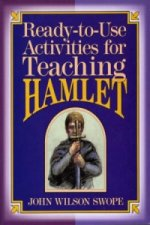 Ready-To-Use Activities for Teaching Hamlet
