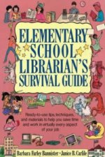 Elementary School Librarian's Survival Guide