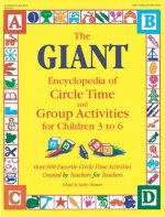 Giant Encyclopedia of Circle Time and Group Activities for C