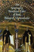 Spiritually Beneficial Tales of Paul, Bishop of Monembasia: and of