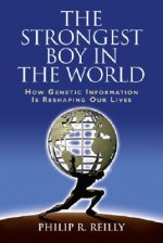 Strongest Boy in the World and Other Adventures in Genetics