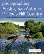 Photographing Austin, San Antonio and the Texas Hill Country