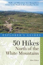 Explorer's Guide 50 Hikes North of the White Mountains
