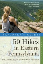 Explorer's Guide 50 Hikes in Eastern Pennsylvania