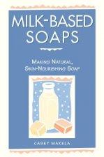 Milk Based Soaps-Making Nat. Skin Soap
