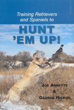 Training Retreivers and Spaniels to Hunt 'Em Up!