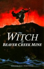 Witch of Beaver Creek Mine
