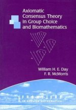 Axiomatic Consensus Theory in Group Choice and Biomathematics