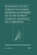 Proceedings of the Sixth Workshop on Algorithm Engineering and Experiments and the First Workshop on Analytic Algorithmics and Combinatorics (ALENEX/A