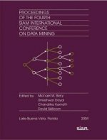 Proceedings of the Fourth SIAM International Conference on Data Mining