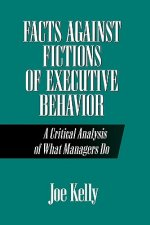 Facts Against Fictions of Executive Behaviour