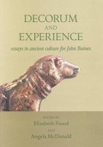 Decorum and Experience: Essays on Ancient Culture for John Baines