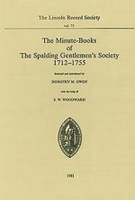 Minute-books of the Spalding Gentlemen's Society, 1712-1755