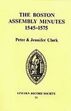 Boston Assembly Minutes, 1545-1575