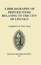 Bibliography of Printed Items Relating to the City of Lincoln