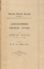 Lincolnshire Church Notes Made by Gervase Holles, AD 1634-1642