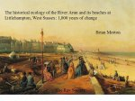 Historical Ecology of the River Arun and Its Beaches at Littlehampton, West Sussex