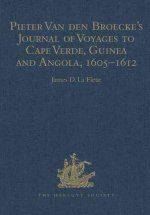Pizter Van Den Broecke's Journal of Voyages to Cape Verde, Guinea and Angola, 1605-1612