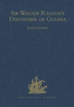 Sir Walter Ralegh's Discoverie of Guiana