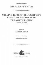 William Broughton's Voyage of Discovery to the North Pacific 1795-1798