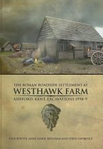 Roman Roadside Settlement at Westhawk Farm, Ashford, Kent