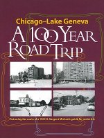 Chicago to Lake Geneva, Then and Now