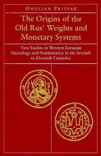 Origins of the Old Russian Weights and Monetary Systems