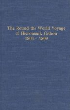 Round the World Voyage of Hieromonk Gideon 1803-1809