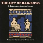 City of Rainbows: A Tale from Ancient Sumer