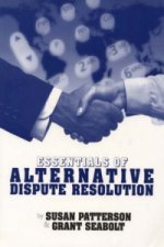 Essentials of Alternative Dispute Resolution