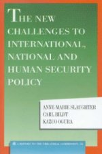 New Challenges to International, National and Human Security Policy